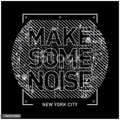 istock Vector illustration in the form of the message make some noise. The New York City.Vintage design. Grunge background. Typography, t-shirt graphics, print, poster, banner, slogan, flyer, postcard 1263325900