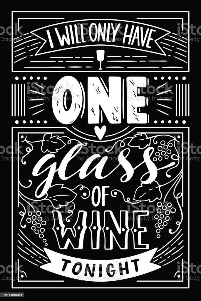 Vector illustration in vintage style. Hand drawn lettering I will only have one glass of vine tonight vector art illustration