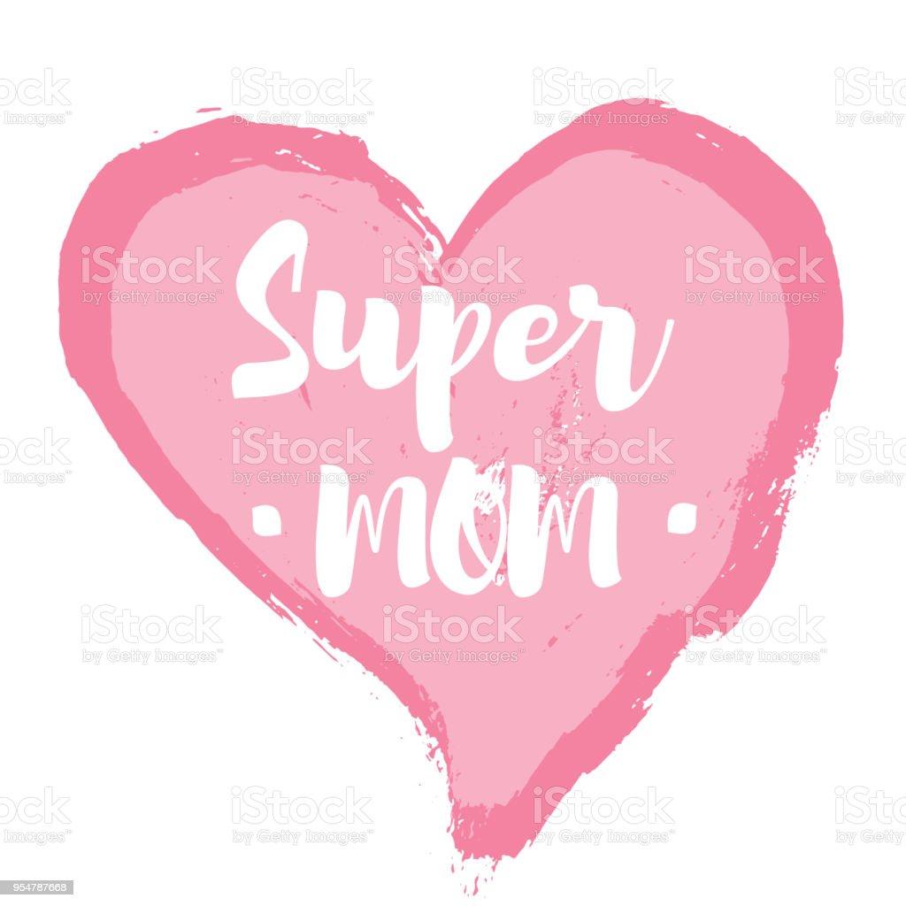 Vector Illustration Mom Day Witn Hand Draw Heart Super Mom Popular
