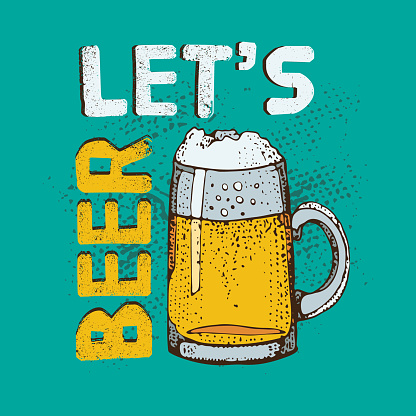 Vector illustration of beer glass mug. Let's beer text. Poster for restaurant of craft beer, pub, bar, oktoberfest.