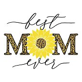 istock Vector illustration of Best Mom Ever quote with sunflower and leopard print isolated on white background. Happy Mothers day card with leopard sunflower for Mom Birthday, gift, t-shirt design, card. 1314388088