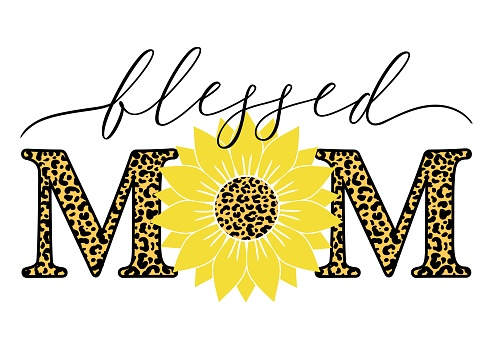 Vector illustration of Blessed Mom quote with sunflower and leopard print isolated on white background. Happy Mothers day card with leopard sunflower for Mom Birthday, gift, t-shirt design, card.
