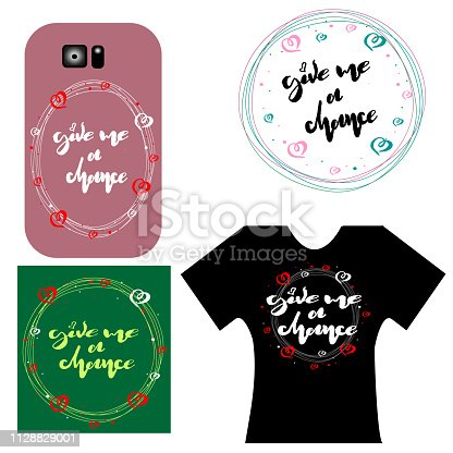 Vector illustration of hand drawn lettering of text Give me a chance. Give me a chance handwritten inscription for design clothes, phone cover, bags, printed products, underwear. EPS 10
