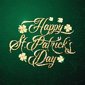Vector illustration of happy saint Patricks day greeting poster with gold lettering text sign and glitter clover leaves isolated on green grunge background