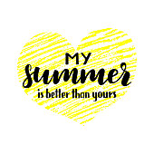 """Vector illustration of """"My summer better than yours"""" quote lettering."""