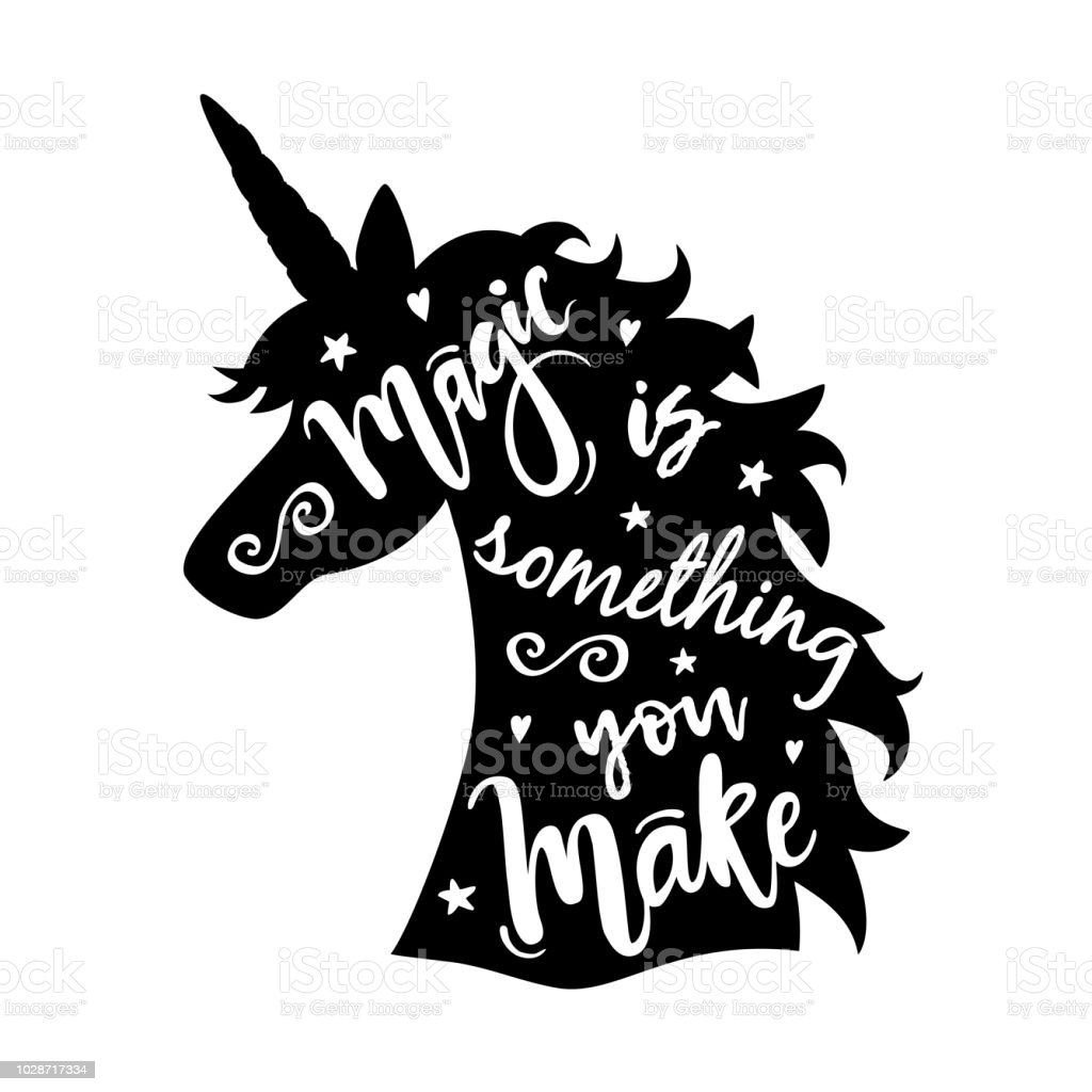 0b5bb131 Vector illustration of unicorn head silhouette with Magic Is Something You  Make phrase. Inspirational design for print, banner, poster, fashion.
