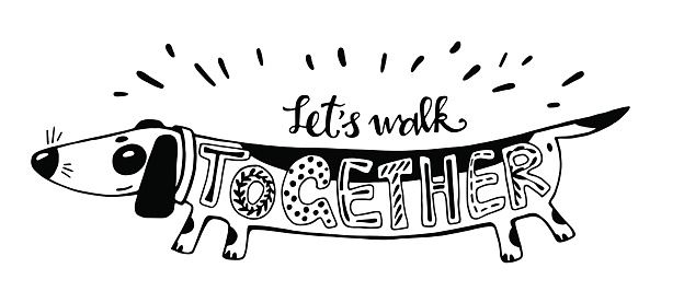 Vector illustration. Positive card with cartoon dog. Calligraphy words Lets Walk Together. Have fun
