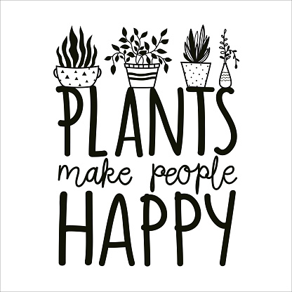 Vector illustration with floral set and lettering quote - plants make people happy.