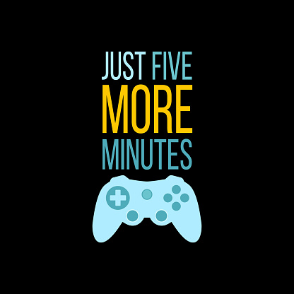 Vector illustration with game quote Just five more minutes