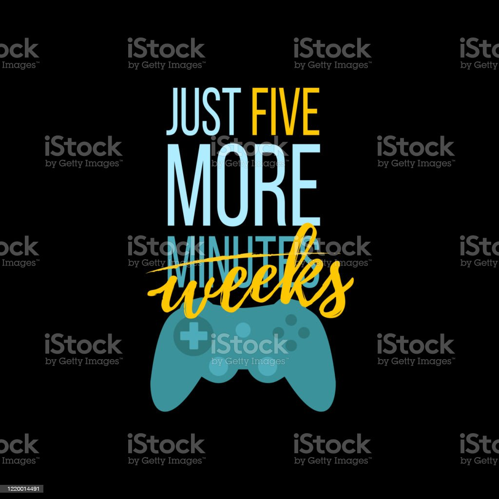 Vector Illustration With Game Quote Just Five More Weeks Stock Illustration Download Image Now Istock