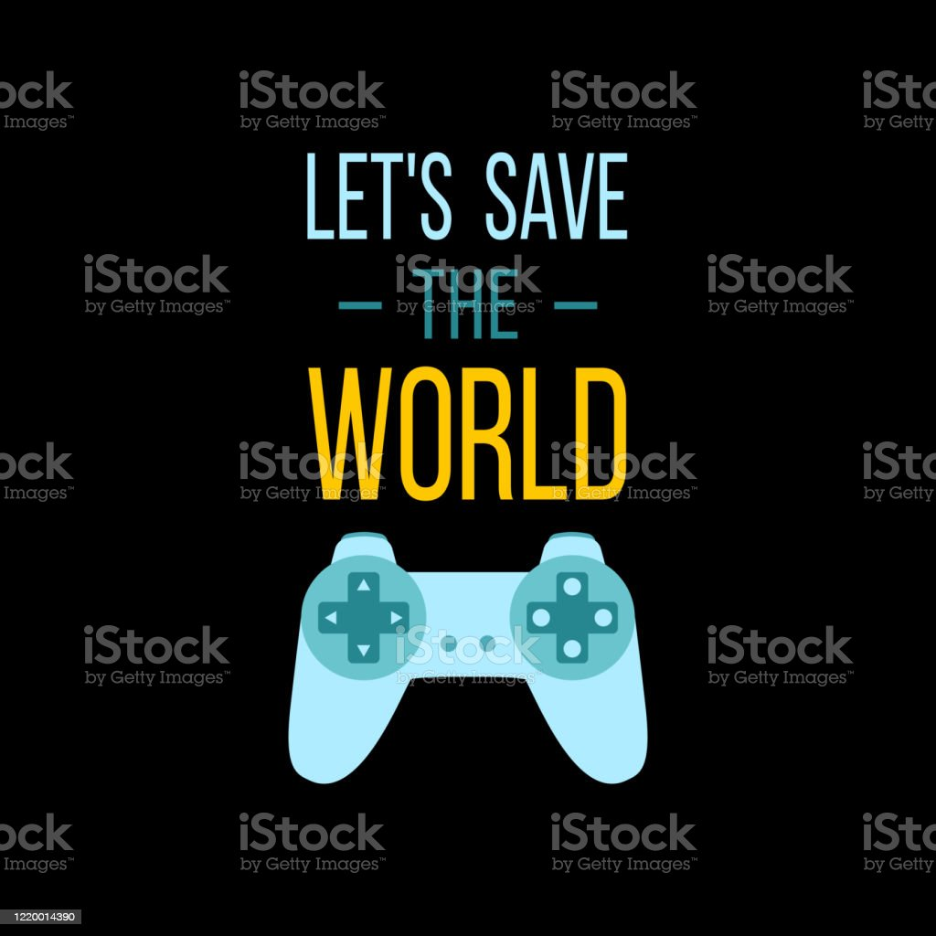 Vector Illustration With Game Quote Lets Save The World Stock Illustration Download Image Now Istock