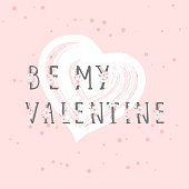 Vector illustration with hand drawn text BE MY VALENTINE and grunge heart on rose color background. Templates for card, label, poster, banner, flyer and other.