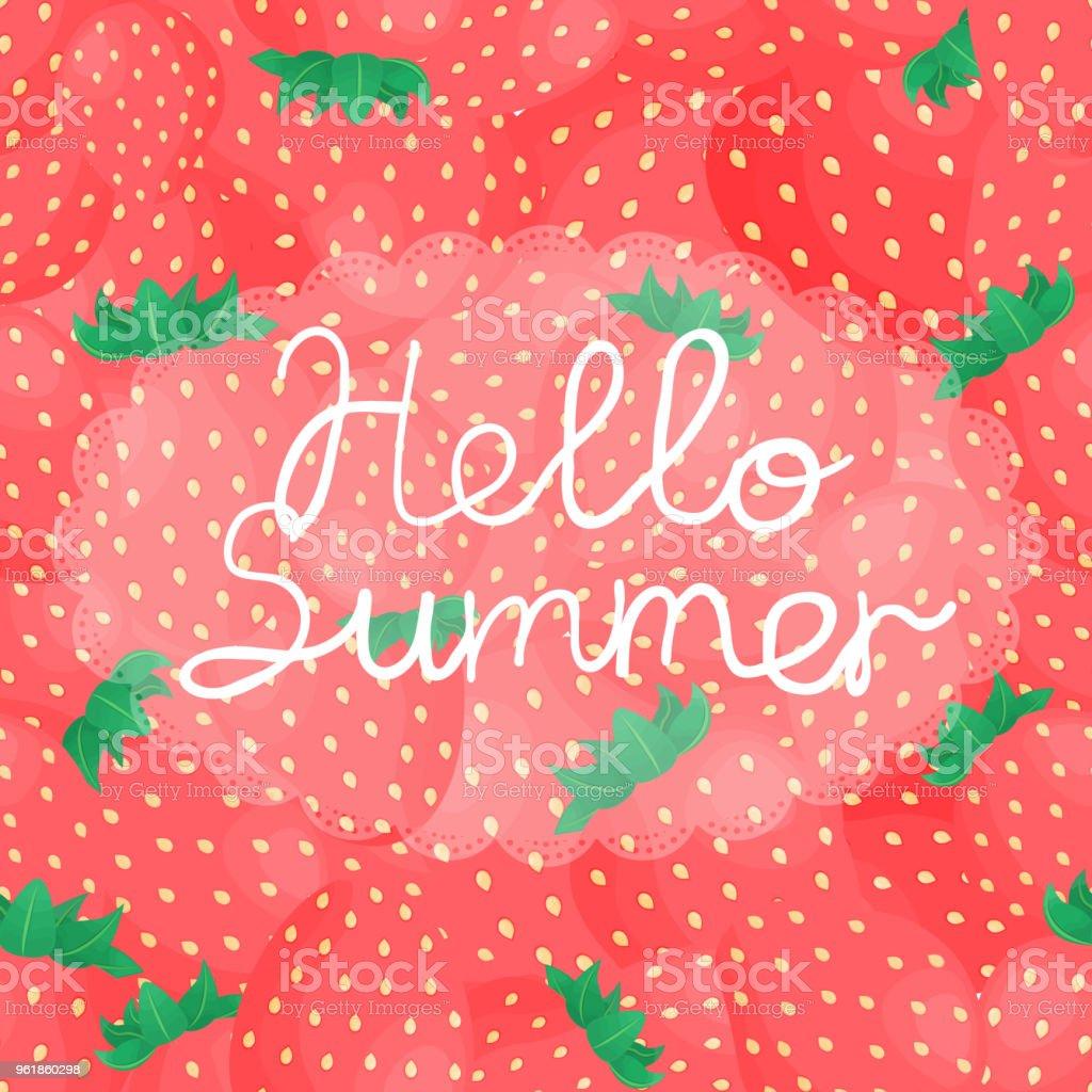Vector illustration with inscription Hello Summer on strawberry background. vector art illustration