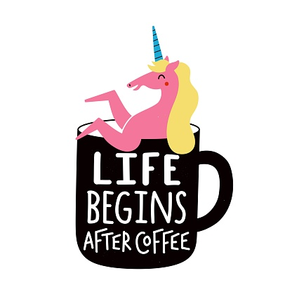 Vector illustration with pink unicorn in black cup. Life begins after coffee lettering phrase.