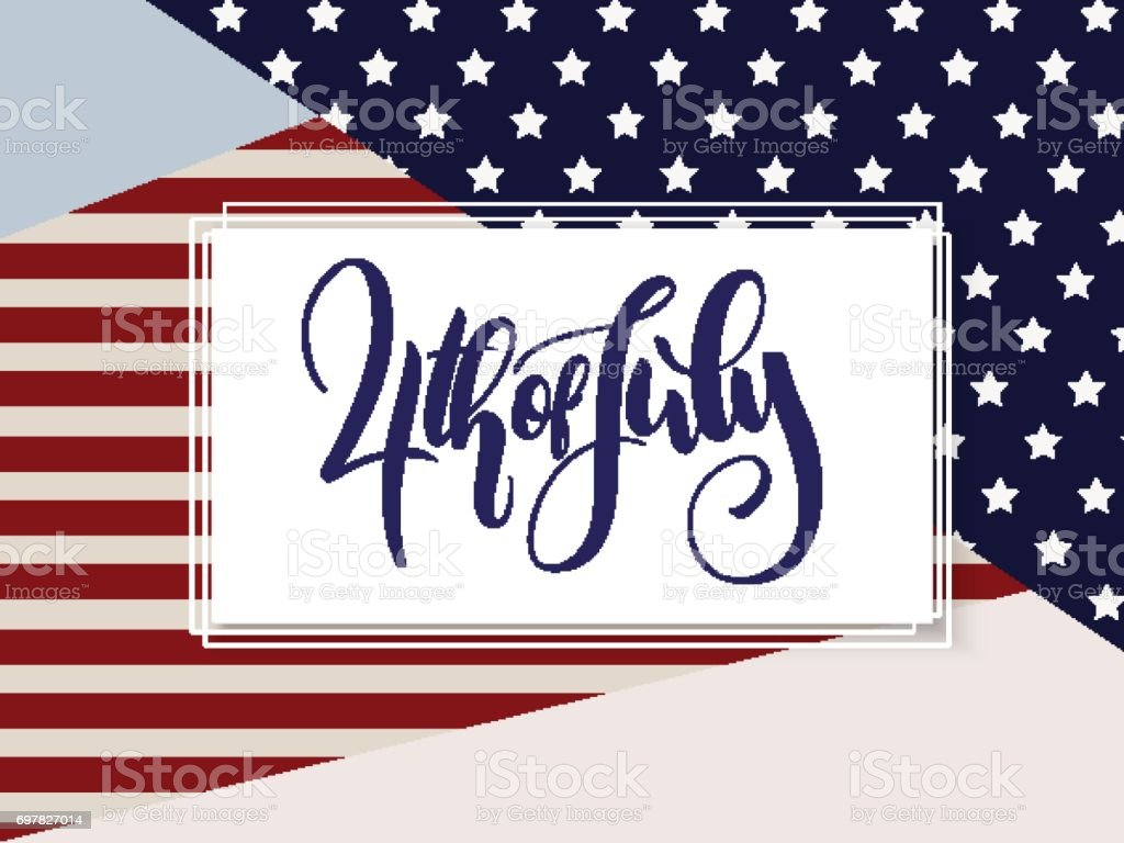 Vector independence day greetings card with hand lettering - 4th july - with usa flag vector art illustration