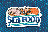 Vector label for fresh Sea Food, white decorative sign board with illustration of cut pieces of assorted fish, boiled shrimps and many opened mussels, brush font for words sea food on blue background.