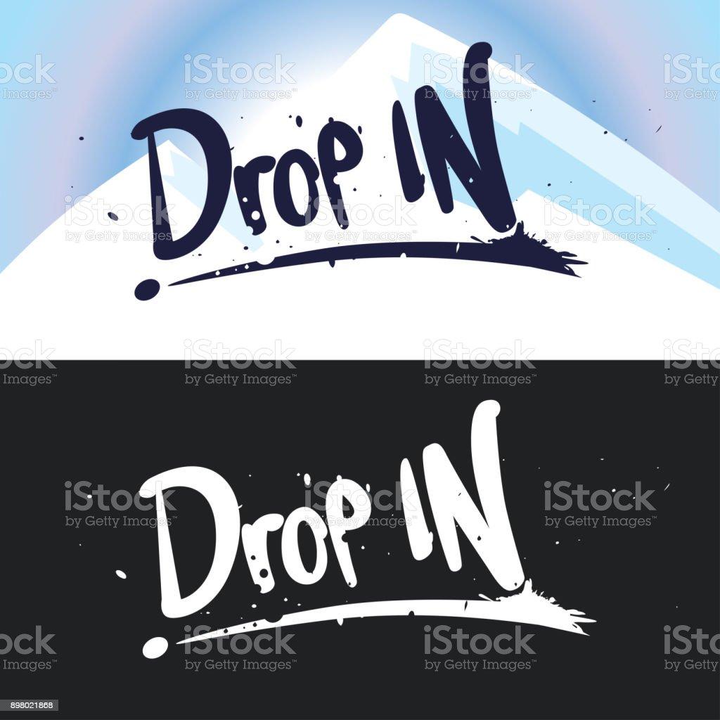 Vector lettering Drop in. vector art illustration