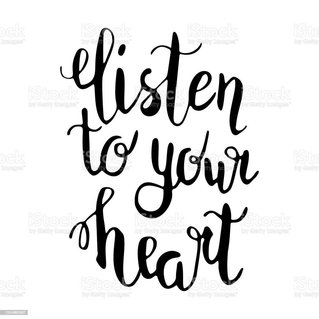 Vector Lettering Listen To Your Heart Hand Drawn Calligraphy Inspiration Quote Modern Illustration On White Background Great For Postcards Overlay Tipography Prints Stock Illustration Download Image Now Istock