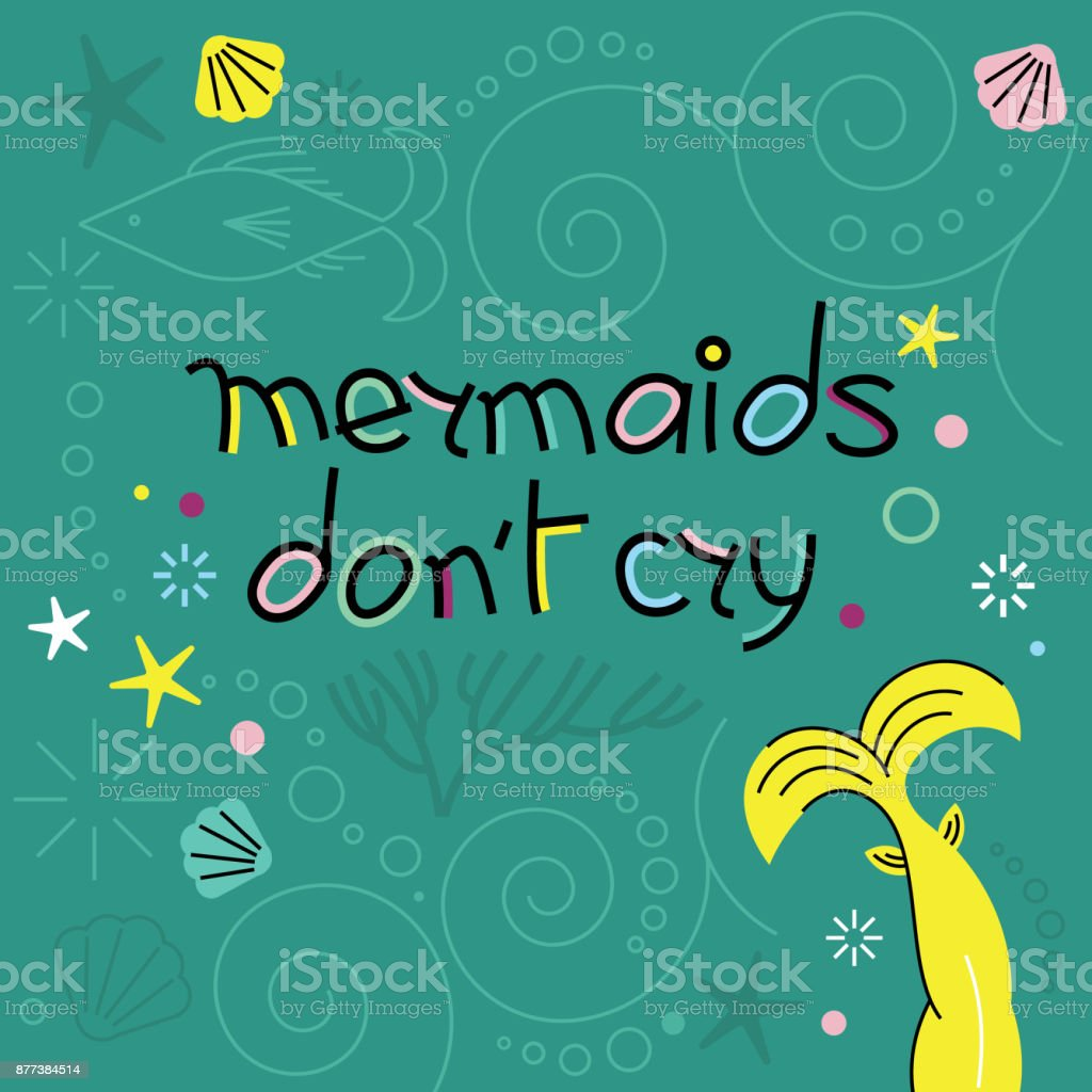 Vector Mermaid poster with inscription Mermaids don t cry. vector art illustration