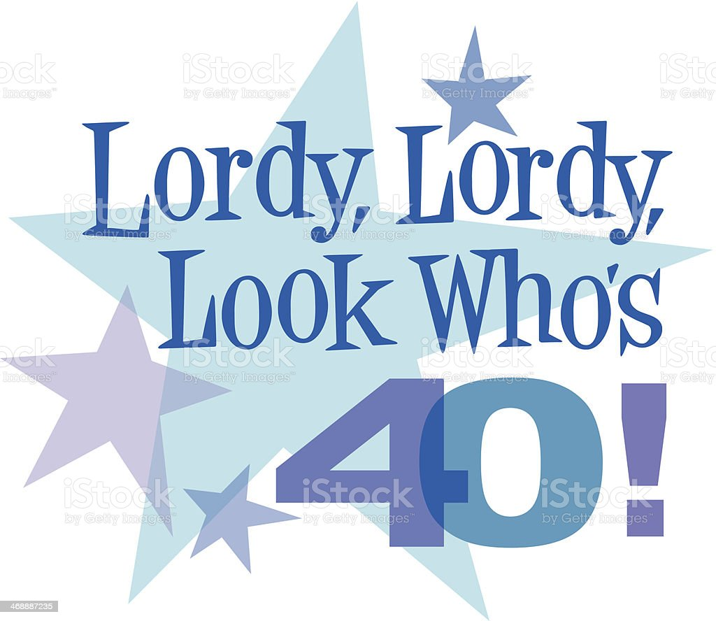 Vector Of Lordy Lordy Look Whos 40 Stock Illustration