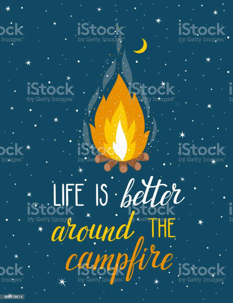 Vector poster with campfire, moon, stars and hand written text 'Life is better around the campfire'. Bright night poster with inspirational phrase. vector art illustration