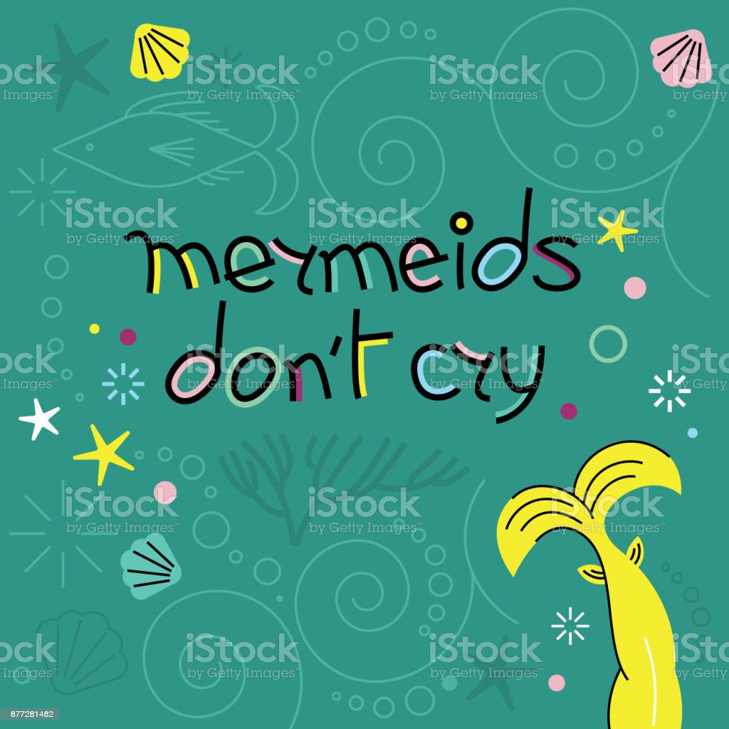 Vector poster with inscription Mermeids don t cry. vector art illustration