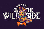 """Vector poster with lettering quote """"Take a walk on the wild side"""" with cowboy authentic shoe."""