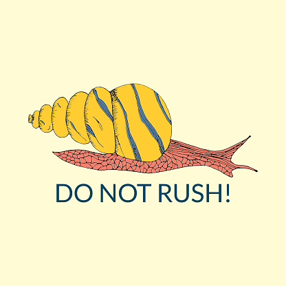 Vector print with a yellow hand drawn snail and text - Do not rush.