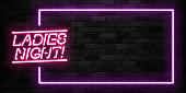 Vector realistic isolated neon sign of Ladies Night frame icon for template decoration and invitation covering on the wall background. Concept of night club and party.