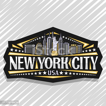 Vector sign for New York City, dark decorative label with statue of Liberty on background of NY skyline at dusk, NYC art concept with original typeface for words new york city, USA and stars in a row.