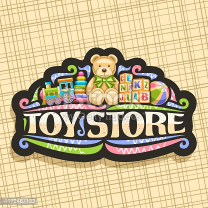 Vector signage for Toy Store, black decorative sign board with illustration of steam train, inflatable ball, plush teddybear, plastic pyramid, wooden kids cubes, original lettering for words toy store.