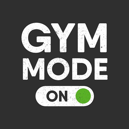 Vector sport, fitness or gym typography for interior posters, wall decoration and t-shirt print. Motivational and inspirational quote illustration. Gym mode on.