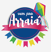 Vem pro Arraia means let s go to Arraia. Arraia is traditional june feast in Brazil. June party vector background.
