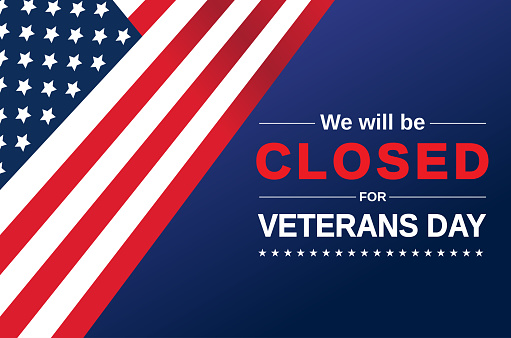 Veterans Day card. We will be closed sign. Vector