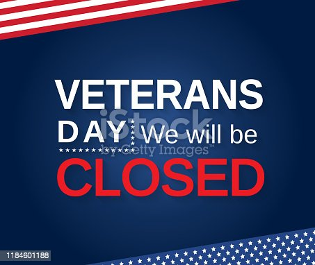 Veterans Day poster. We will be closed sign. Vector illustration. EPS10