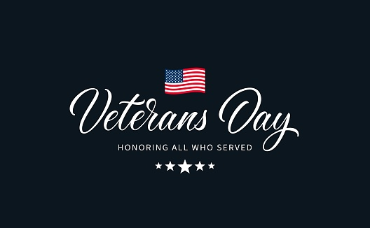 """Veterans Day text with lettering """"Honoring all who served""""."""