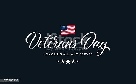 "istock Veterans Day text with lettering ""Honoring all who served"". 1270190314"
