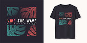 Vibe the wave stylish graphic t-shirt vector design, typography.