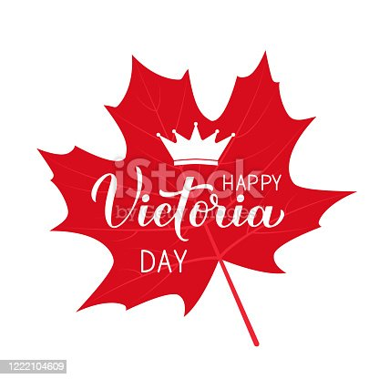 istock Victoria day in Canada typography poster. Calligraphy hand lettering and crown on red maple leaf. Vector template for Canadian holiday banner, party invitation, greeting card, flyer, sticker, etc. 1222104609