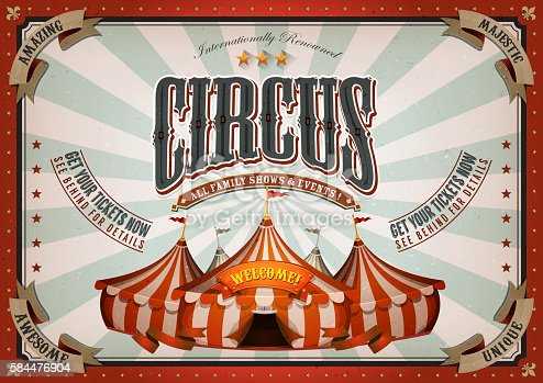 Illustration of horizontal retro and vintage circus poster background, with marquee, big top, elegant titles and grunge texture for arts festival, events and entertainment