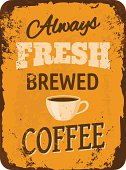 Old, rusty metal sign with coffee in retro style.