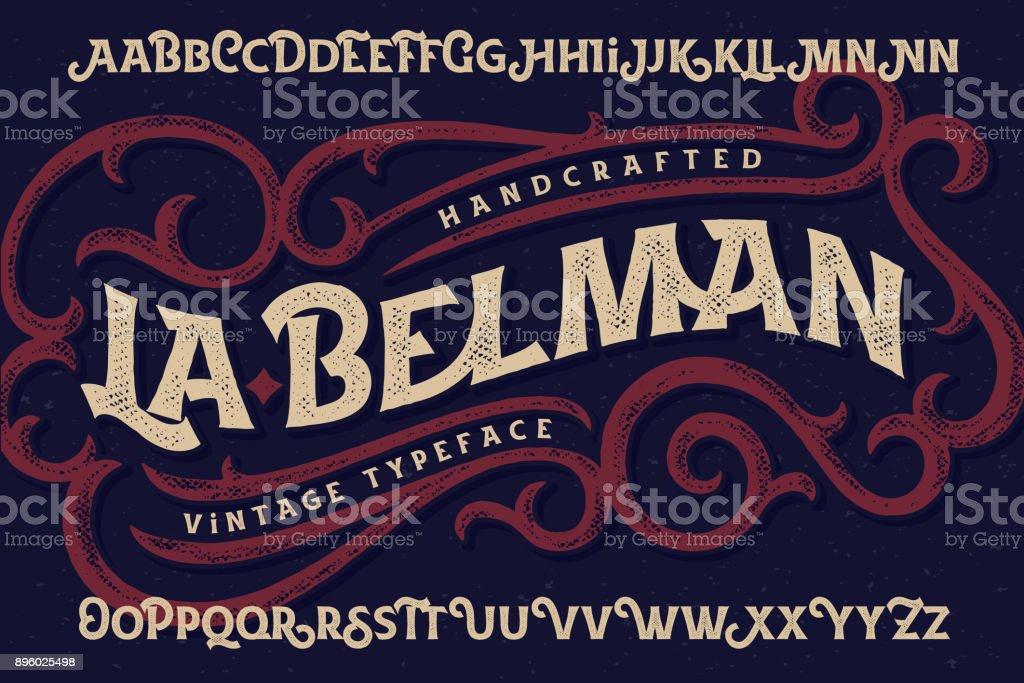 Vintage font set named 'La Belman' with rough textured ornate elements vector art illustration