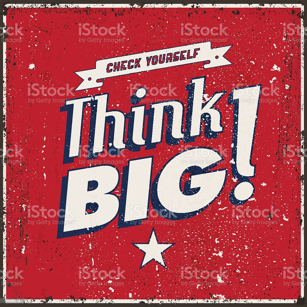 Vintage metal sign. Quote 'Chech yourself - Think Big!'. vector art illustration