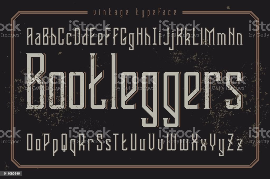 Vintage style font. Retro typeface named 'Bootleggers'. vector art illustration