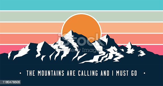 Vintage styled mountains banner design with Mountains are calling and I must go caption. Mountains sunset silhouette. Vector eps 10 illustration.