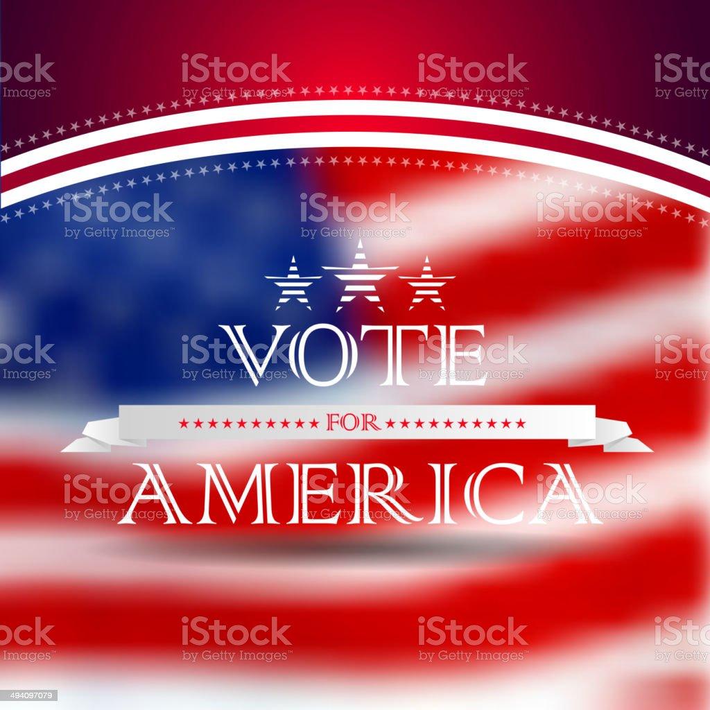 Vote for America, election poster card design, blurred USA flag vector art illustration