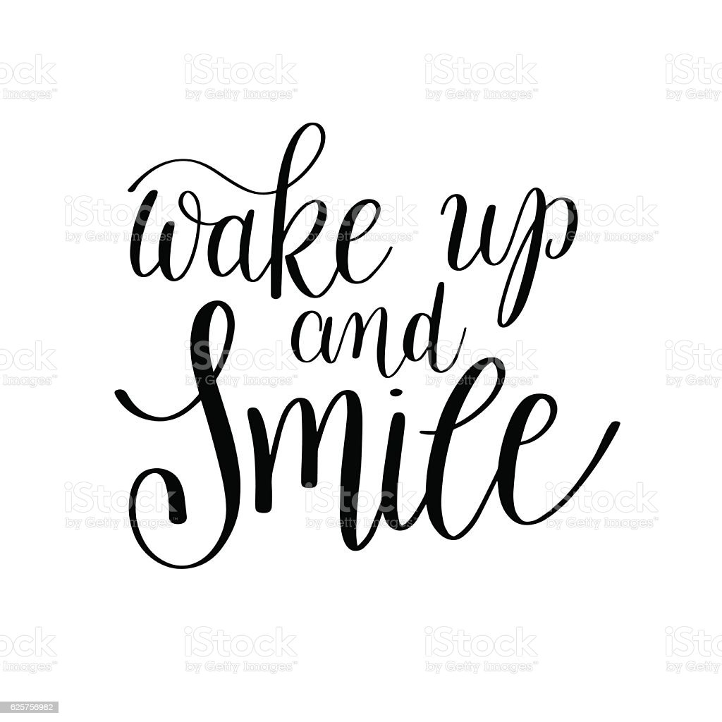 Wake Up And Smile Handwritten Calligraphy Lettering Quote