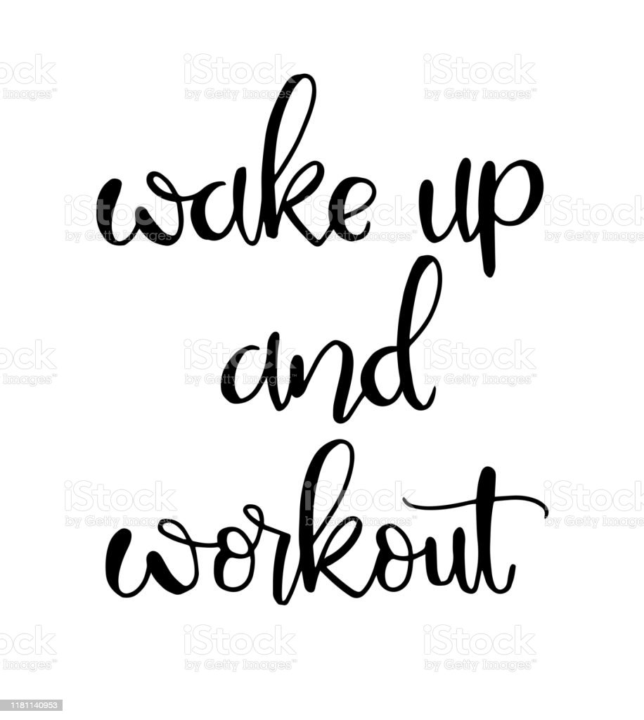 Wake Up And Workout Hand Lettering Motivational Quotes Stock Illustration Download Image Now Istock