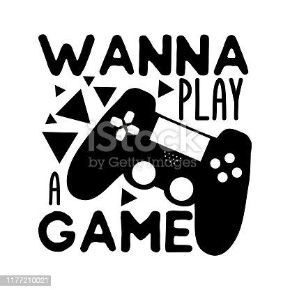 Wanna play a game - funny text with black  controller.