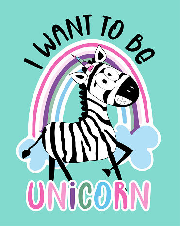 I Want To Be Unicorn - funny slogan with zebra.